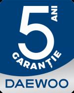 5 ani garantie daewoo